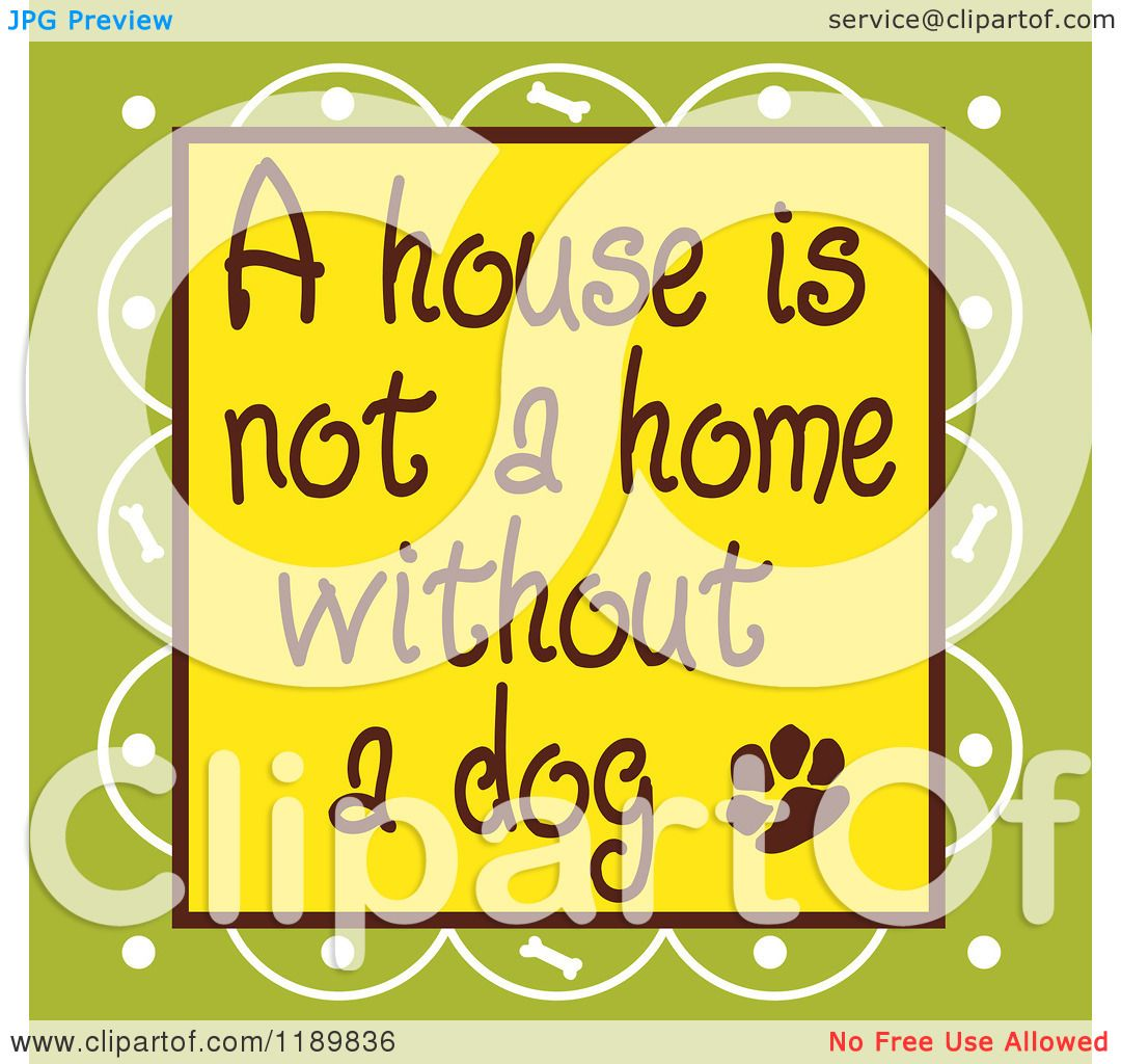 cartoon of a house is not a home without a dog text over
