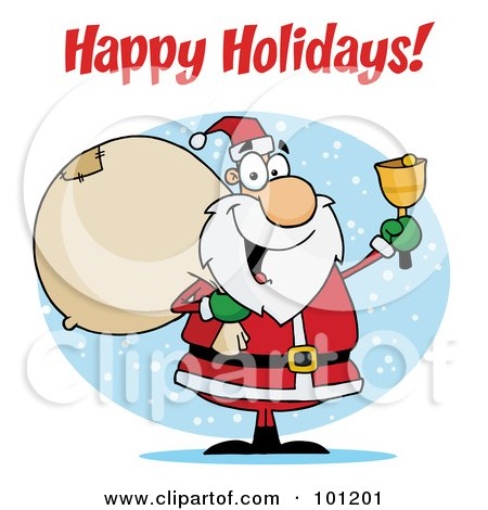 Royalty-Free (RF) Clipart Illustration of a Happy Holidays Greeting With Santa Ringing A Bell And Holding A Sack by Hit Toon