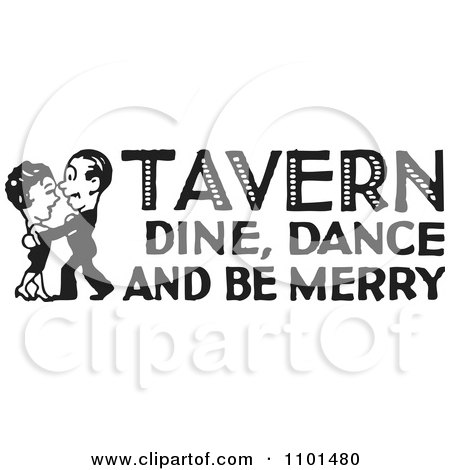 Clipart Retro Black And White Couple Dancing With Tavern Dine Dance And Be Merry Text - Royalty Free Vector Illustration by BestVector