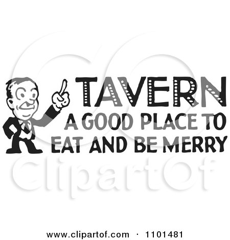 Clipart Retro Black And White Man With Tavern A Good Place To Eat And Be Merry Text - Royalty Free Vector Illustration by BestVector