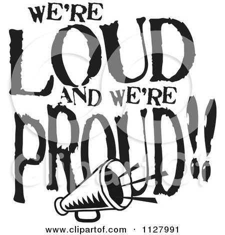 Clipart Of Black And White Were Loud And Were Proud Megaphone ...