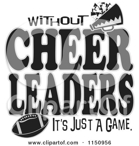Cartoon of Without Cheerleaders Its Just a Game Text with a Football - Royalty Free Vector Clipart by Johnny Sajem