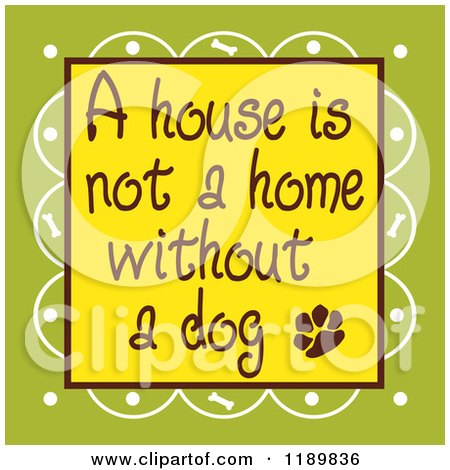 Cartoon of a House Is Not a Home Without a Dog Text over Green - Royalty Free Vector Clipart by Johnny Sajem