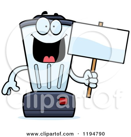 Cartoon Of A Happy Blender Mascot Holding A Sign Royalty Free Vector Clipart By Cory Thoman 1194790