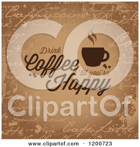 Clipart of Drink Coffee 'til You're Happy Text over a Distressed Brown Background - Royalty Free Vector Illustration by Arena Creative