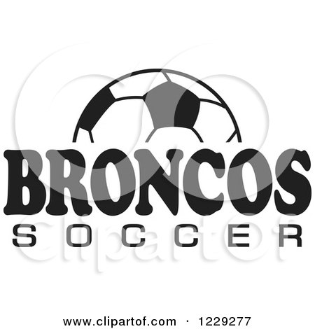 Clipart of a Black and White Ball and BRONCOS SOCCER Team Text - Royalty Free Vector Illustration by Johnny Sajem