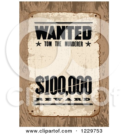 Clipart of a Distressed Wanted Tom the Murderer Reward Sign over Wood - Royalty Free Vector Illustration by BestVector