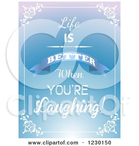 Clipart of Life Is Better when Youre Laughing Text on Blue with a Border - Royalty Free Vector Illustration by KJ Pargeter