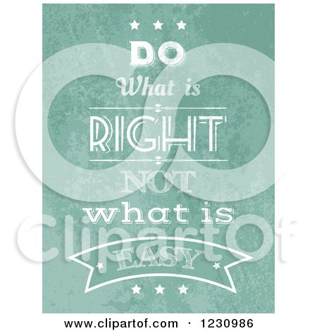 Distressed Green Do What Is Right Not What Is Easy Inspirational