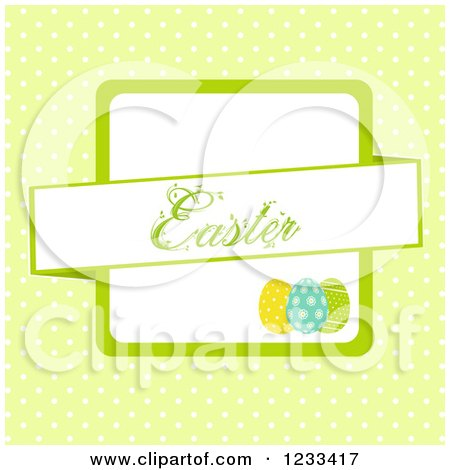 Clipart of an Easter Banner over Eggs on Green Polka Dots - Royalty Free Vector Illustration by elaineitalia