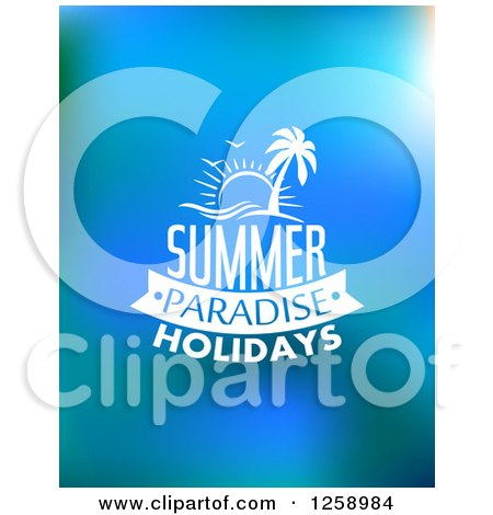 Clipart of a Sun Island and Summer Paradise Holidays Text on Blue - Royalty Free Vector Illustration by Vector Tradition SM
