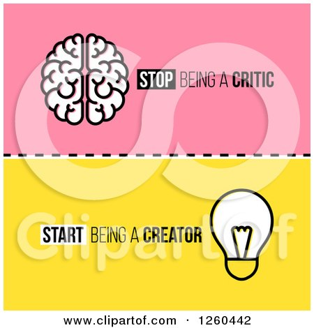 Clipart of a Brain and Light Bulb with Stop Being a Critic Start Being a Creator Text - Royalty Free Vector Illustration by elena
