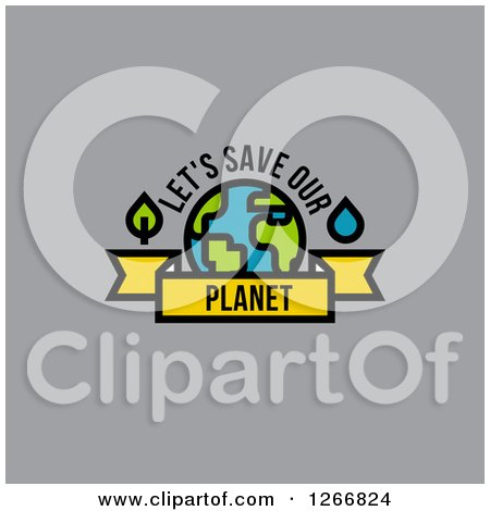Clipart of Earth with Lets Save Our Planet Text on Gray - Royalty Free Vector Illustration by elena