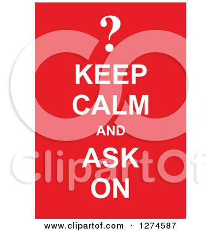 Clipart of White Keep Calm and Ask on Text with a Question Mark on Red - Royalty Free Vector Illustration by Prawny