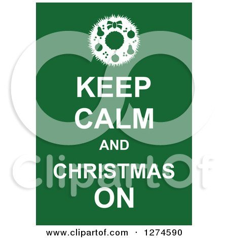 Clipart of White Keep Calm and Christmas on Text with a Wreath on Green - Royalty Free Vector Illustration by Prawny