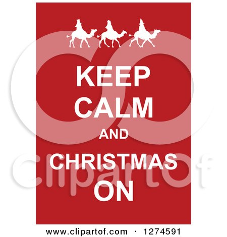 Clipart of White Keep Calm and Christmas on Text with the Three Wise Men on Red - Royalty Free Vector Illustration by Prawny