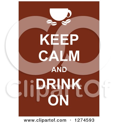 Clipart of White Keep Calm and Drink on Text with a Coffee Cup on Brown - Royalty Free Vector Illustration by Prawny