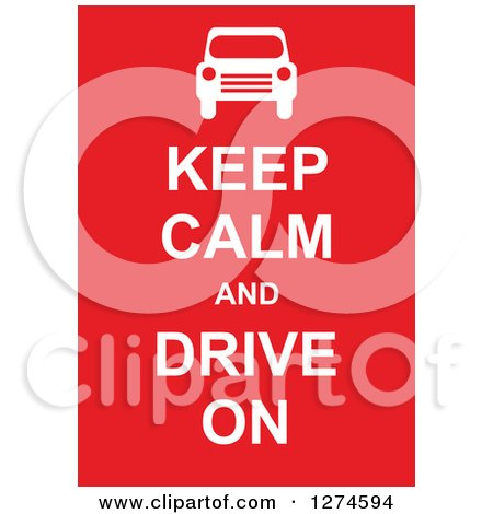 Clipart of White Keep Calm and Drive on Text with a Car on Red - Royalty Free Vector Illustration by Prawny