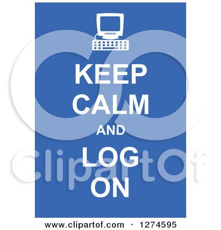 Clipart of White Keep Calm and Log on Text with a Computer on Blue - Royalty Free Vector Illustration by Prawny