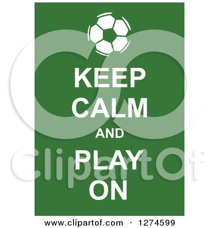 Clipart of White Keep Calm and Play on Text with a Soccer Ball on Green - Royalty Free Vector Illustration by Prawny