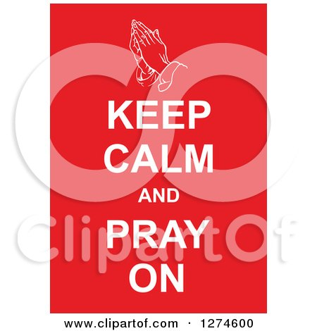 Clipart of White Keep Calm and Pray on Text with Prayer Hands on Red - Royalty Free Vector Illustration by Prawny