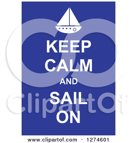 Clipart of White Keep Calm and Sail on Text with a Boat on Blue - Royalty Free Vector Illustration by Prawny