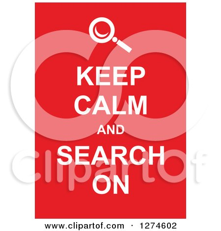 Clipart of White Keep Calm and Search on Text with a Magnifying Glass on Red - Royalty Free Vector Illustration by Prawny
