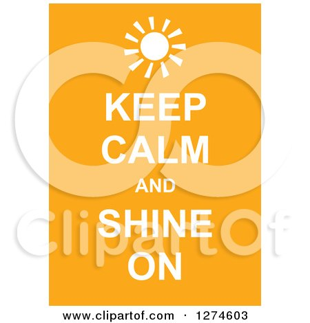 Clipart of White Keep Calm and Shine on Text with a Sun on Yellow - Royalty Free Vector Illustration by Prawny