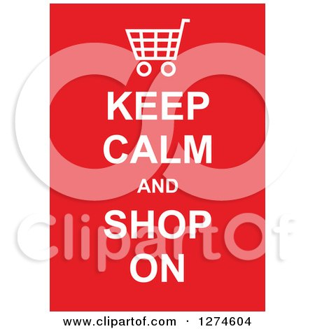 Clipart of White Keep Calm and Shop on Text with a Shopping Cart on Red - Royalty Free Vector Illustration by Prawny