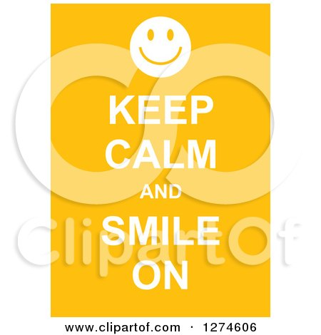 Clipart of White Keep Calm and Smile on Text with a Smiley Face on Yellow - Royalty Free Vector Illustration by Prawny