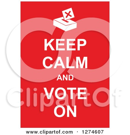 Clipart of White Keep Calm and Vote on Text with a Ballot ...