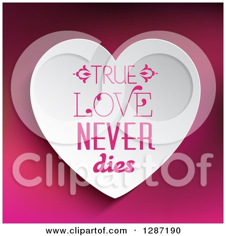 Clipart of True Love Never Dies Text on a White Heart over Gradient Pink - Royalty Free Vector Illustration by KJ Pargeter