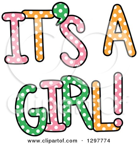Clipart of Colorful Polka Dot ITS a GIRL Text - Royalty Free Vector Illustration by Prawny