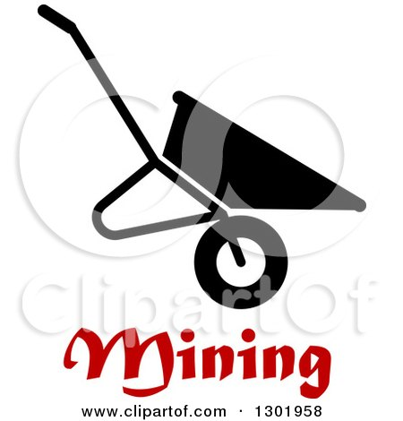 Clipart of a Black Silhouetted Wheelbarrow over Mining Text - Royalty Free Vector Illustration by Vector Tradition SM