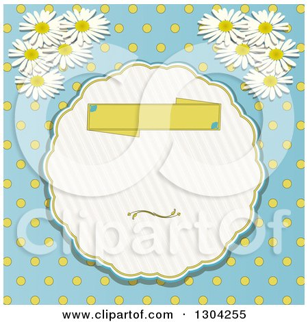 Clipart of a Blank Banner in a Round Frame, Polka Dot and Daisy or Chamomile Flowers on Blue Invitation Background - Royalty Free Vector Illustration by elaineitalia
