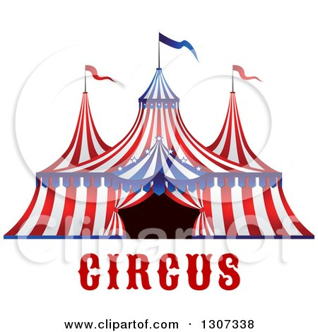 Clipart of a Red White and Blue Big Top Circus Tent over Text - Royalty Free Vector Illustration by Vector Tradition SM