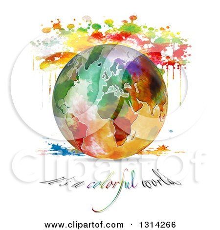 Clipart of a Painted Planet Earth with Watercolor Splatters and Its a Colorful World Text on White - Royalty Free Illustration by MacX