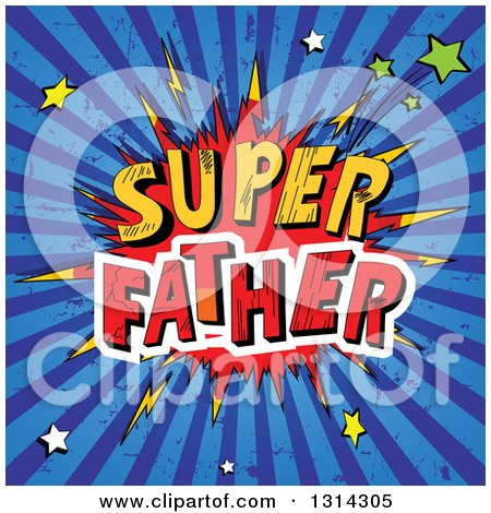 Clipart of a Dads Day Super Father Comic Burst with Bolts, Stars and Grungy Blue Rays - Royalty Free Vector Illustration by Pushkin