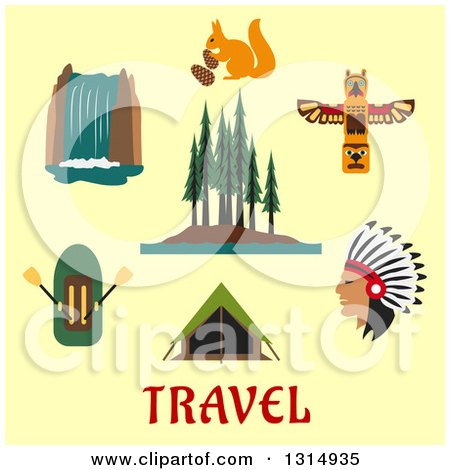 Clipart of a Flat Design of Canadian or American Wilderness Ixona, a Rubber Dinghy, Waterfall, Forest, Native American Indian, Totem, Squirrel and Tent over Travel Text on Yellow - Royalty Free Vector Illustration by Vector Tradition SM