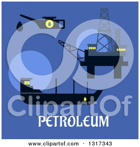 Clipart of a Flat Design Oil Rig, Oil Tanker and Oiler with Text on a Blue Background - Royalty Free Vector Illustration by Vector Tradition SM