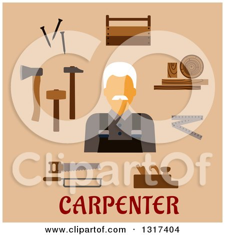 Flat Design Male Carpenter with Timber and Carpentry Tools Including Hammers, Axe, Nails, Wooden Toolbox, Handsaw, Hacksaw, Folding Rule, Jack Plane with Text on Tan Posters, Art Prints