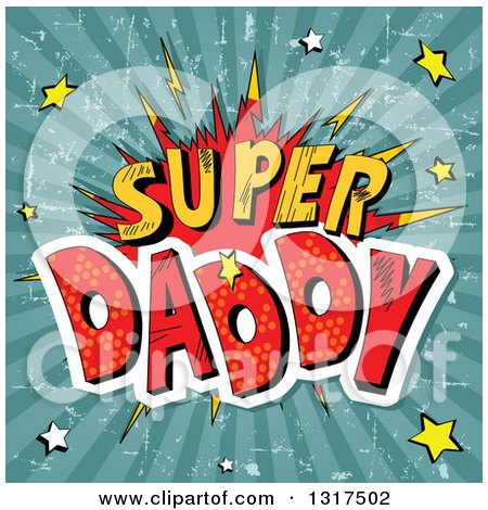 Clipart of a Halftone Super Daddy Fathers Day Comic Burst with Stars over Grungy Rays - Royalty Free Vector Illustration by Pushkin
