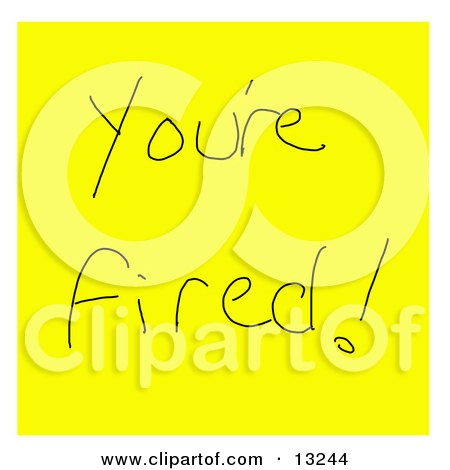 You're Fired Written on a Yellow Sticky Note Clipart Illustration by Jamers