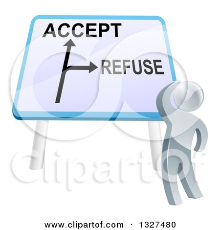 Clipart of a 3d Silver Man Looking up at a Big Refuse and Accept Sign - Royalty Free Vector Illustration by AtStockIllustration