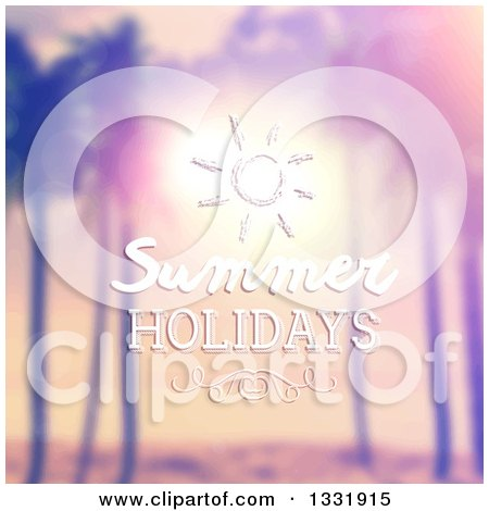 Clipart of a Retro Lit Tropical Beach Sunset with Palm Trees, Blurred with Summer Holidays Text and a Sun - Royalty Free Vector Illustration by KJ Pargeter