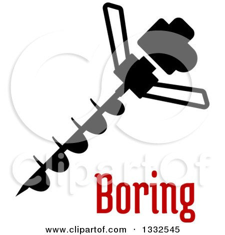 Clipart of a Drill Auger with a Spiral Bit over Boring Text - Royalty Free Vector Illustration by Vector Tradition SM
