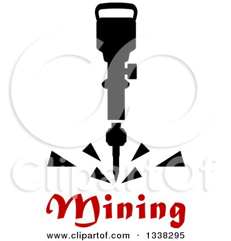 Clipart of a Black Pneumatic Drill over Red Mining Text - Royalty Free Vector Illustration by Vector Tradition SM