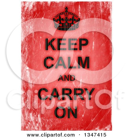 Clipart of a Crown over Keep Calm and Carry on Text on Gred Grunge - Royalty Free Illustration by Prawny