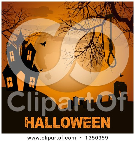Clipart of a Silhouetted Gravehard, Noose, Bare Tree Branches, Flying Bats and Haunted House on a Hill Against a Full Moon, over Grungy Halloween Text - Royalty Free Vector Illustration by elaineitalia