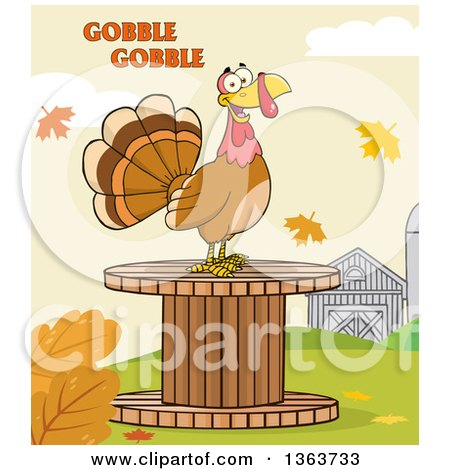 Clipart of a Cartoon Thanksgiving Turkey Bird on a Giant Wooden Spool Under Gobble Gobble Text - Royalty Free Vector Illustration by Hit Toon